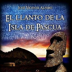 El llanto de la Isla de Pascua [The Cry of Easter Island] Audiobook