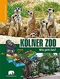 Kölner Zoo - Wie geht das?: Bachems Wissenswelt