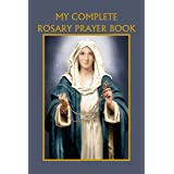 My Complete Rosary Prayer Book