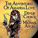 The Adventures of Amanda Love | Devlin Church,Michael Angel