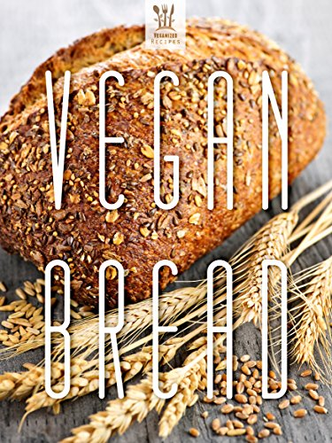 50 delicious vegan bread recipes veganized recipes book 9 kindle 50 delicious vegan bread recipes veganized recipes book 9 by veganized forumfinder Image collections