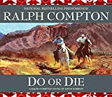 Do or Die: A Ralph Compton Novel by David Robbins (Sundown Riders (Audio))