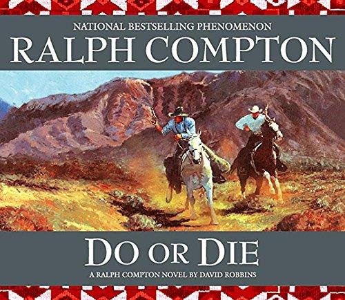 Download Do or Die: A Ralph Compton Novel by David Robbins (Sundown Riders (Audio)) ebook