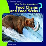 What Do You Know about Food Chains and Food Webs?, Suzanne Slade, 1404242023