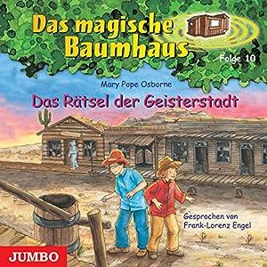 Das Rätsel der Geisterstadt (Das magische Baumhaus 10) Hörbuch
