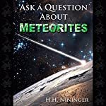 Ask a Question About Meteorites | H. H. Nininger