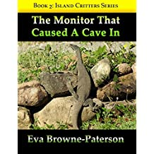 The Monitor That Caused A Cave In: Book 2 (Island Critters)