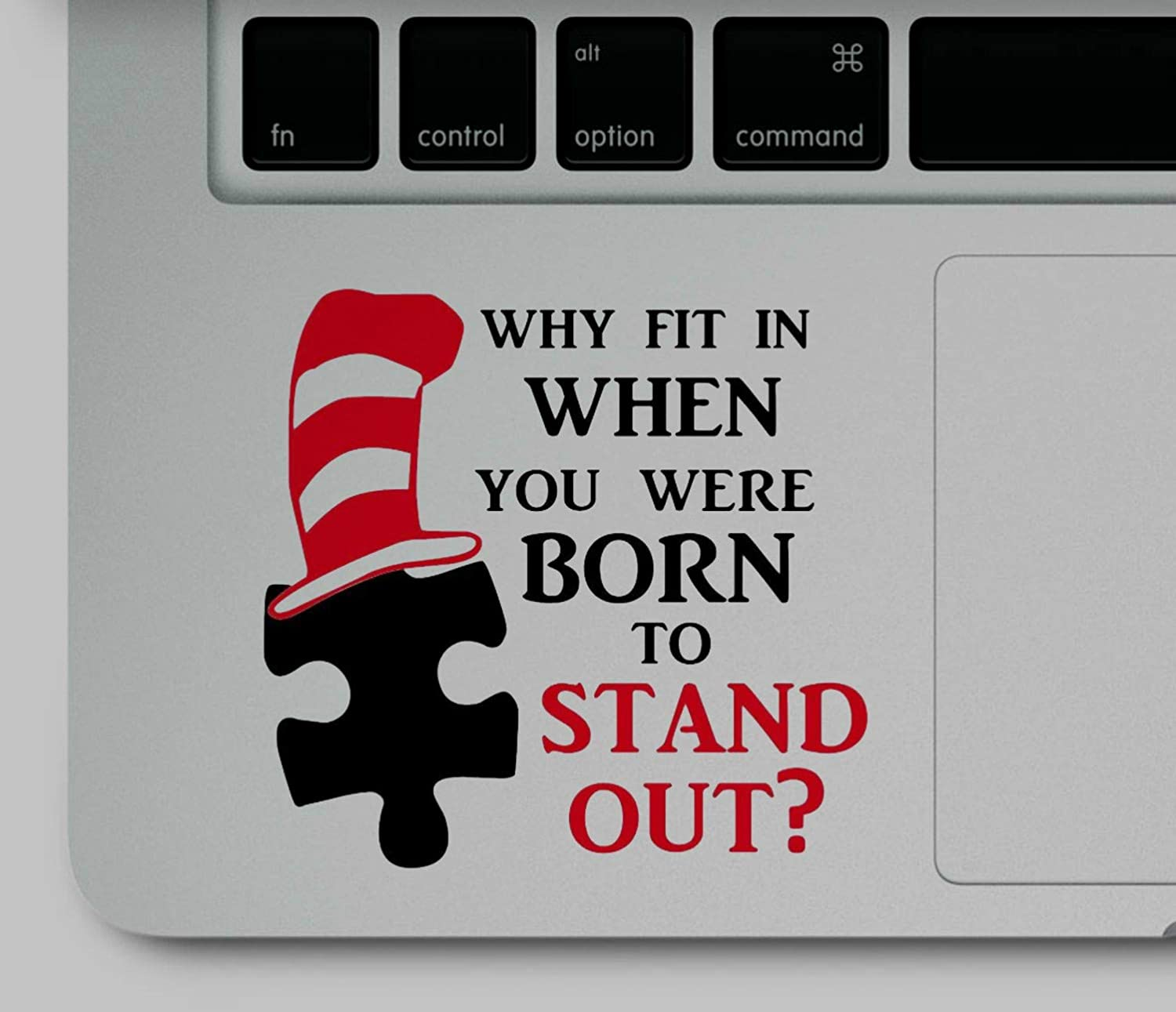 Decal & Sticker Pros Why Fit in, Stand Out Quote Printed on Clear Vinyl Compatible with All Apple MacBook Air Pro and Retina, Laptop Trackpads