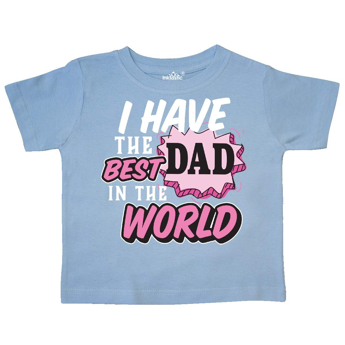 inktastic I Have The Best Dad in The World Fathers Day Toddler T-Shirt