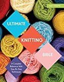 img - for Ultimate Knitting Bible: A Complete Reference with Step-by-Step Techniques (C&B Crafts Bible Series) book / textbook / text book