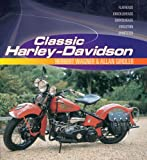 Classic Harley-Davidson, MBI Publishing Staff and Herbert Wagner, 0760327114
