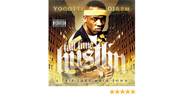 Remarkable, valuable Yo gotti full time hustler lyrics Completely share