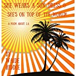 She Wears a Sun Dress & She's on TOP of the World!: A Poem About L.A. | Waide Riddle