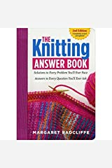 The Knitting Answer Book, 2nd Edition: Solutions to Every Problem You'll Ever Face; Answers to Every Question You'll Ever Ask by Margaret Radcliffe (2015-01-27)