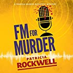 FM for Murder: A Pamela Barnes Acoustic Mystery, Book 2 | Patricia Rockwell