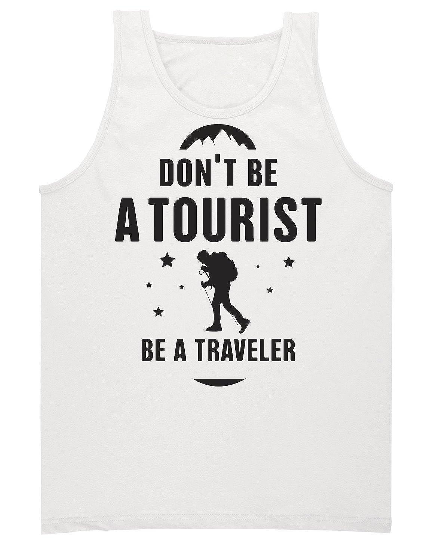 Dont Be A Tourist Be A Traveler Mens Tank Top Shirt