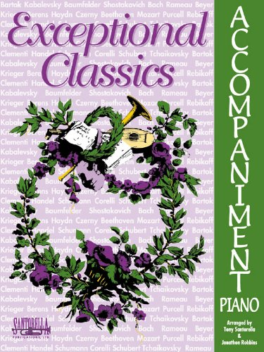 Exceptional Classics * Piano Accompaniment Classics Piano Accompaniment Book
