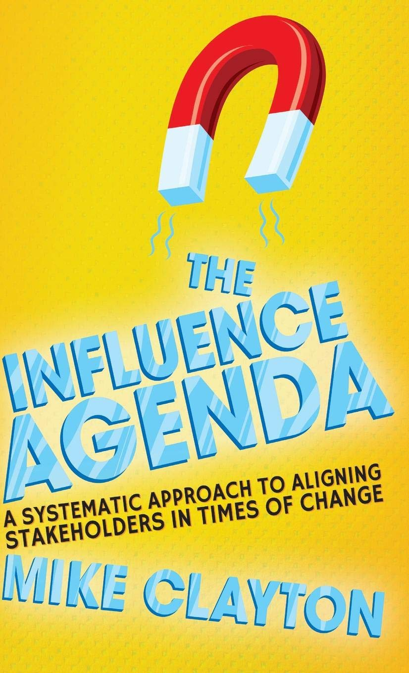 The Influence Agenda: A Systematic Approach to Aligning ...