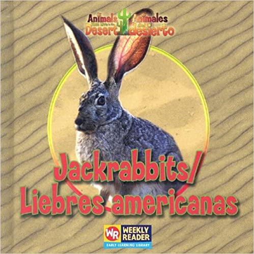 Book Jackrabbits / Liebres Americanas (Animals That Live in the Desert / Animales Del Desierto) (English and Spanish Edition)