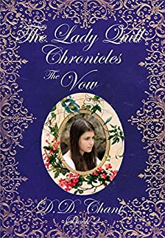 The Vow (The Lady Quill Chronicles Book 2) by [Chant, D.D.]