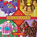 The Art of Cake Pops, Noel Muniz, 1620875780