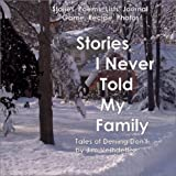 Stories I Never Told My Family, Veihdeffer, James, 0971116601