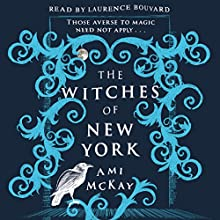 The Witches of New York Audiobook by Ami McKay Narrated by Laurence Bouvard