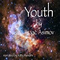 Youth Audiobook by Isaac Asimov Narrated by Kitty Hendrix
