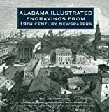 Alabama Illustrated Engravings from 19th Century Newspapers, James Bagget and Kelsey Scouten Bates, 1596525363