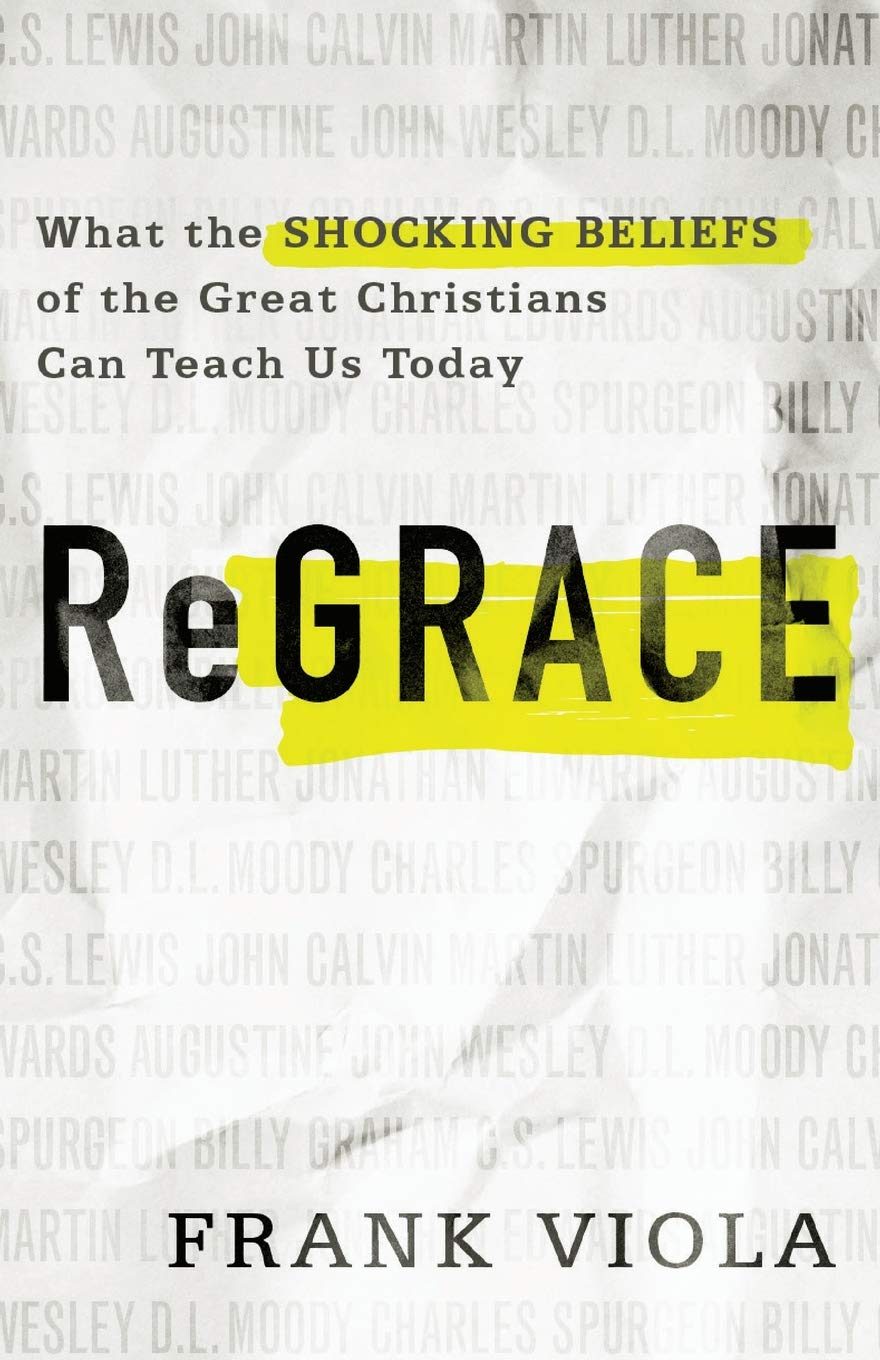 ReGrace: What the Shocking Beliefs of the Great Christians