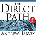 The Direct Path Speech by Andrew Harvey Narrated by Andrew Harvey