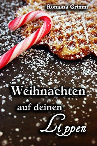 Weihnachten auf deinen Lippen (German Edition) (Hütte Frauen)