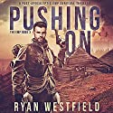 Pushing On: The EMP, Book 3 Audiobook by Ryan Westfield Narrated by Kevin Pierce