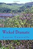 Wicked Dramatic, Lauren Courcelle, 1499373309