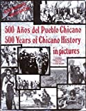 Five Hundred Years of Chicano History in Pictures : 500 Anos del Pueblo Chicano, , 0963112309