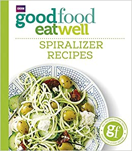 Good food eat well spiralizer recipes amazon good food good food eat well spiralizer recipes amazon good food 9781785941788 books forumfinder Choice Image