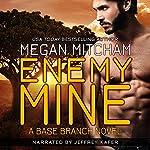 Enemy Mine: The Base Branch Series, Book 1 | Megan Mitcham