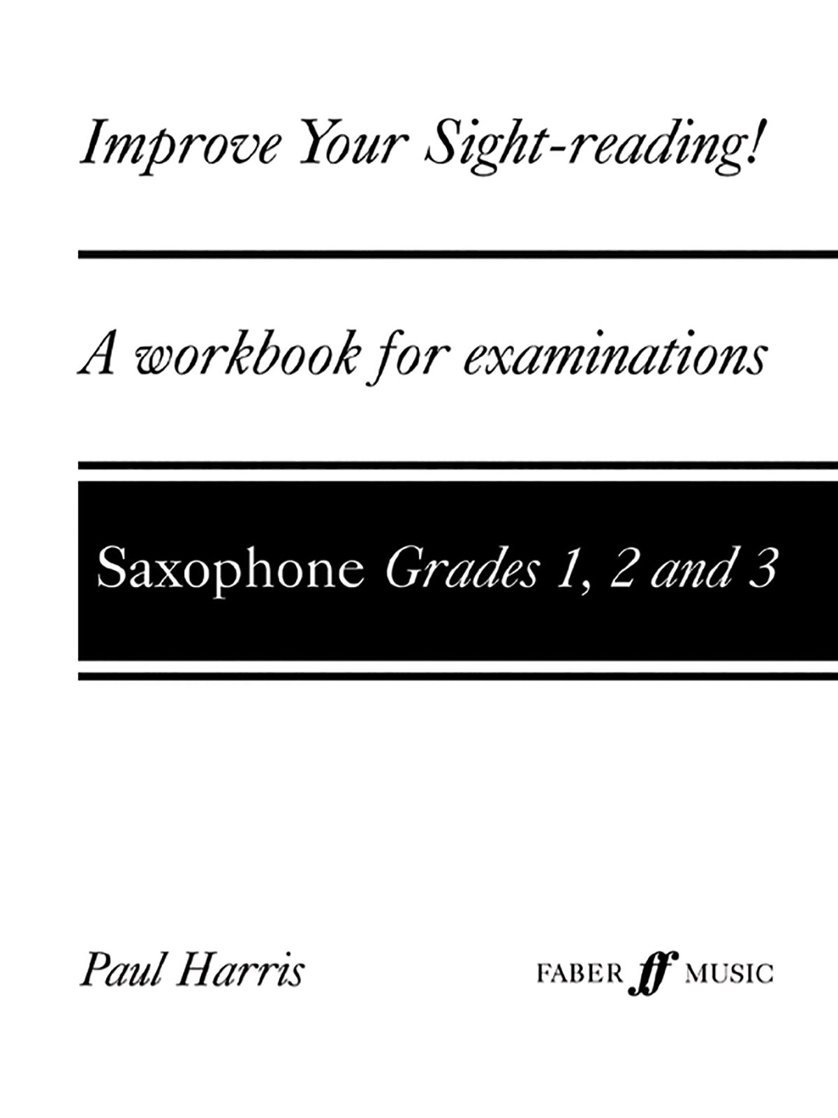improve your sight reading saxophone grades amazon co uk improve your sight reading saxophone grades 1 3 amazon co uk paul harris 9780571516353 books