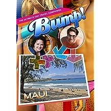 Bump The Ultimate Gay Travel Companion Maui by Rowan Nielsen