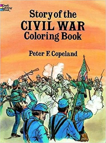 Story of the Civil War Coloring Book (Dover History Coloring Book ...