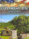 Exploring the Territories of the United States (History of America)