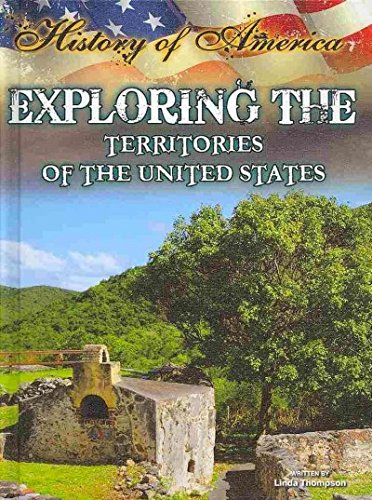 Exploring the Territories of the United States (History of America) by Rourke Pub Group