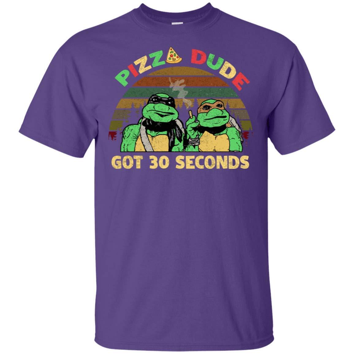 Vintage Pizza Dude Got 30 Seconds T-Shirt for Ninja Turtles Lovers