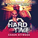 Hard Time Audiobook by Shaun Attwood Narrated by Randal Schaffer