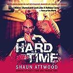Hard Time | Shaun Attwood