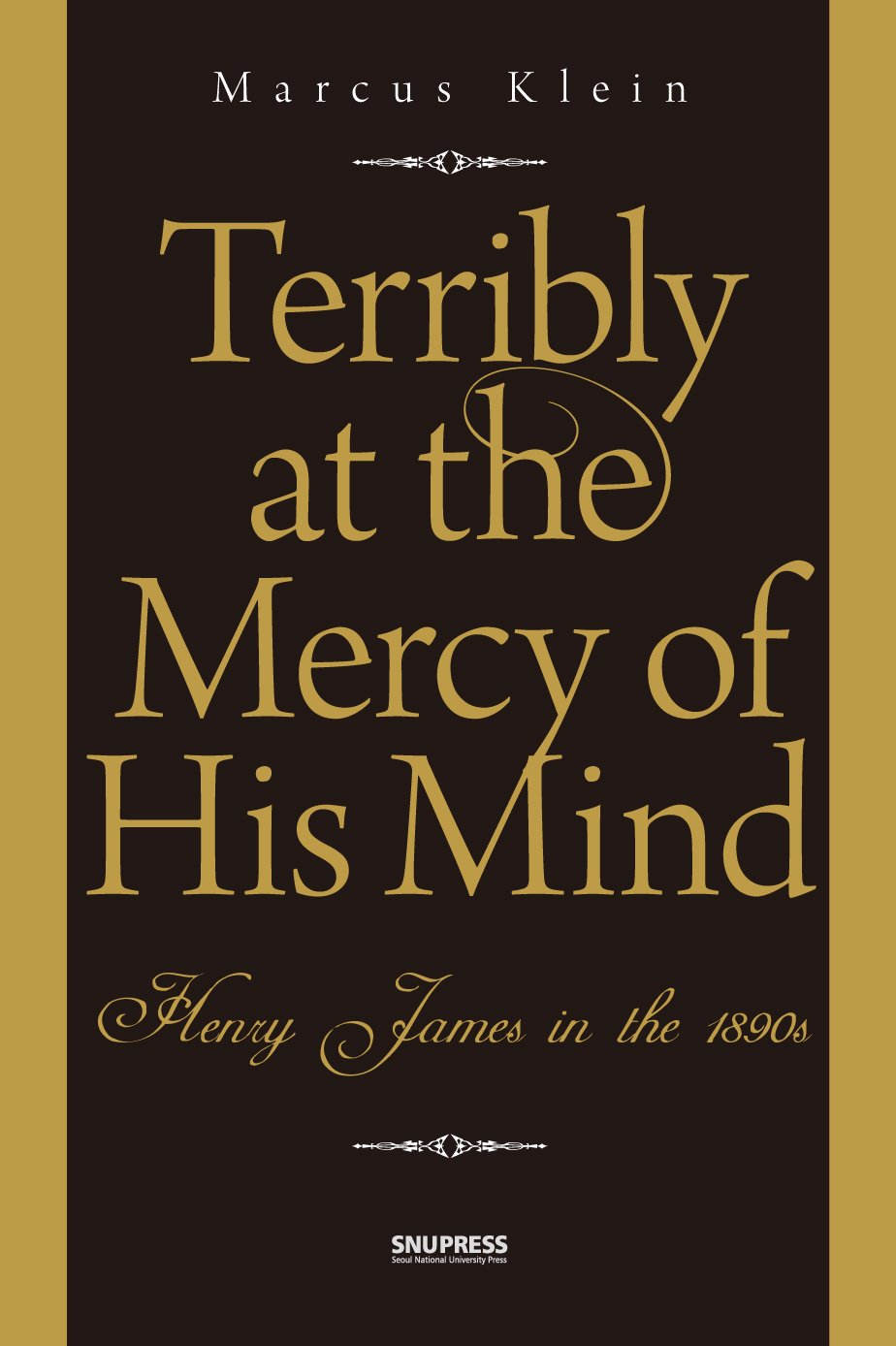 Terribly at the Mercy of His Mind: Henry James in the 1890s pdf