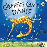By Giles Andreae Giraffes Can't Dance Board Book