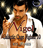 Nigel (Galactic Cage Fighter Series Book 10)