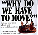 Why Do We Have to Move?, Cynthia MacGregor, 081840583X
