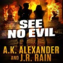 See No Evil Audiobook by A.K. Alexander, J.R. Rain Narrated by Monica Kornblum